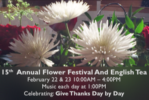 15th Anhual Flower Festival - Feb. 22 & 23, 10AM - 4PM