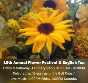 16th Annual Flower Festival, February 21-22